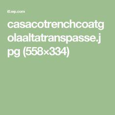 casacotrenchcoatgolaaltatranspasse.jpg (558×334)