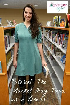 Tutorial: Snapdragon Studios' Market Day Tunic as a dress Studio S, Double Knitting, Couple Pictures, Short Sleeve Dresses, Tunic, Marketing, Day, Model, How To Make