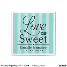 Wedding Napkins | Love is Sweet - Aqua Blue