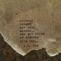 Silence became her only answer. She got tired of arguing with him Sin Quotes, Lyric Quotes, Cute Quotes, Words Quotes, Wise Words, Heartbreak Quotes, Sweet Quotes, Sayings, Lyrics