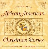 A Treasury of African-American Christmas Stories compiled and edited by Bettye Collier-Thomas