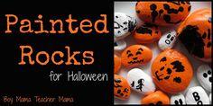 Boy Mama Teacher Mama: Painted Rocks for Halloween