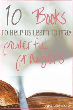 Wanna learn about prayer? Me too :) Here are 10 books about prayer to get us started.