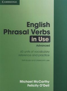 English phrasal verbs in use. Advanced / Michael McCarthy, Felicity O'Dell