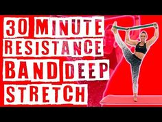(13) 30 Minute Deep Stretch with Resistance Band - YouTube
