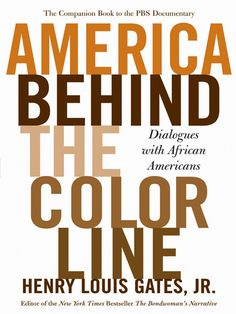 America Behind the Color Line: Dialouges with African Americans by Henry Louis Gates (eBook)
