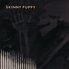Saved on Spotify: Smothered Hope by Skinny Puppy