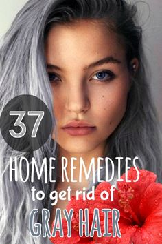 37 Simple Home Remedies to Get Rid of Gray Hair