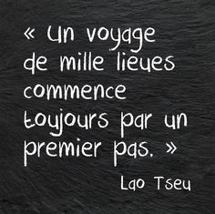 "One of my favorite quotes in French! ""The journey of a thousand miles begins with a single step."""