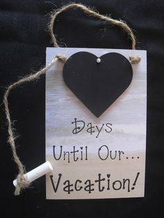 "Countdown Ideas - Countdown Chalkboards - ""Days Until Our ... Vacation!"" Great handmade gift. $15.00"
