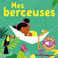 Amazon.fr - Mes berceuses: 6 berceuses à écouter, 6 images à regarder - Collectif, Elsa Fouquier - Livres