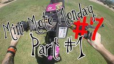 Mini Moto Monday#7 Part #1
