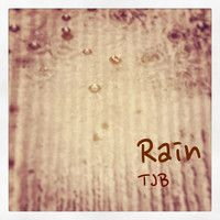 Rain by TJB Music on SoundCloud