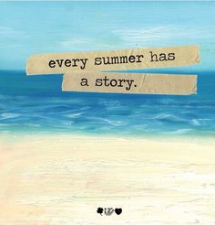 Every summer has a story so make sure yours is full of fun memories!