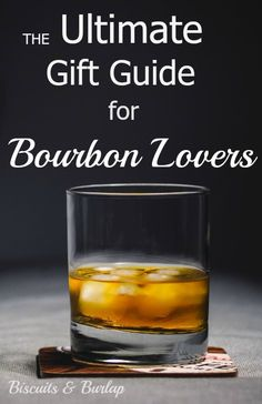 Impress your favorite Bourbon lover with your gift choices (no matter what your budget is). We didn't know much about bourbons and what would make a good gift, but two guys in our family helped us with this guide.