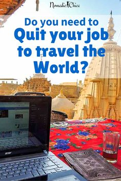 Have you felt some frustration while researching about your dreamed trip around the world? Here's why I think there's no need to quit your job to travel the world. CLICK THE PIN FOR MORE!