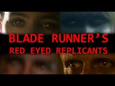 BLADE RUNNER's red eyed replicants (film analysis by Rob Ager) - YouTube
