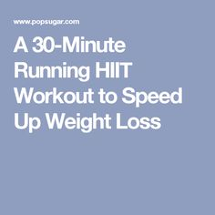 A 30-Minute Running HIIT Workout to Speed Up Weight Loss