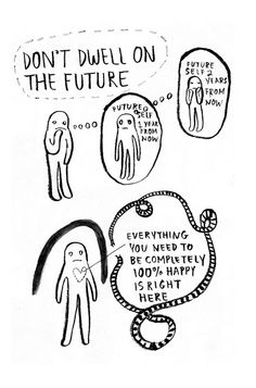 Don't Dwell on the Future - by Yumi Sakugawa