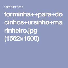 forminha++para+docinhos+ursinho+marinheiro.jpg (1562×1600)