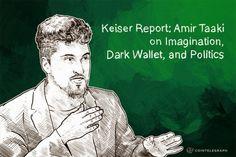 Keiser Report: Amir Taaki on Imagination, Dark Wallet, and Politics | http://www.tonewsto.com/2014/10/keiser-report-amir-taaki-on-imagination.html