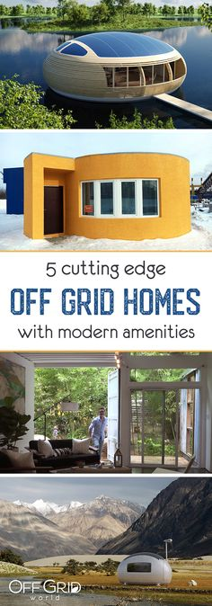 5 cutting edge off grid homes with modern amenities