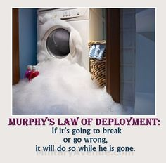 Murphy's Law of Deployment: If it is going to break or go wrong, it will while he is gone.