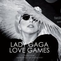 Lady Gaga : love games / by James McCarthy