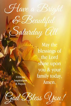 Saturday blessings God bless you Happy Saturday Quotes, Saturday Greetings, Saturday Images, Weekend Images, Morning Greetings Quotes, Special Good Morning, Good Morning Good Night, Good Morning Quotes, Morning Humor