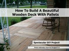 How To Build A Beautiful Wooden Deck With Pallets