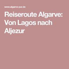 Reiseroute Algarve: Von Lagos nach Aljezur