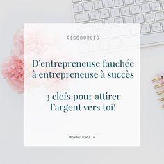 3 clefs pour attirer l'argent vers toi   #Succès abondance financière Entrepreneur, Working Mums, Affirmations, Blog, Marketing, Business, Visualisation, Planning, Articles