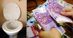 Why thousands of euros flush in the toilet?