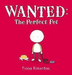 """""""Wanted: The Perfect Pet"""" by Fiona Robertson"""