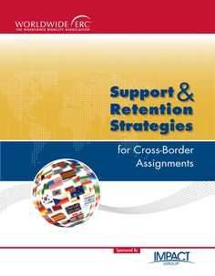 Support and Retention Strategies for Cross-Border Assignments examines the talent mobility strategies multinationals are adopting to keep up with the rapid pace of globalization and gauges the current mobility assistance being provided to these employees and their families while on international assignment. The research provides an in-depth analysis of the international assignment process from the assistance and practices followed prior, during and upon return from the assignment.