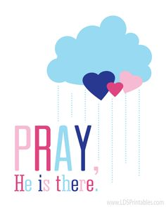 """Free LDS Primary printable. """"Pray, He is there."""" 2 color versions."""