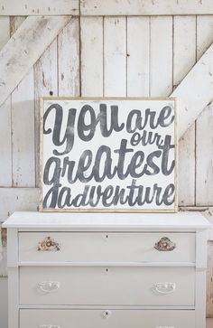 You Are Our Greatest Adventure Sign by TheHouseofBelonging on Etsy