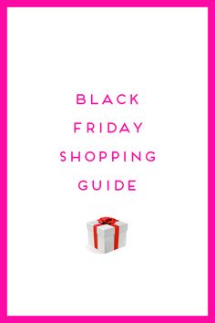 BLACK FRIDAY SHOPPING GUIDE by Design Darling  #EstiloDeVida, #Fashion, #GiftGuides, #LifeStyle, #Moda