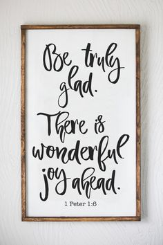 Be Truly Glad, Wonderful Joy, 1 Peter Wood Sign, Scripture Sign, Home Decor, Wood Sign, Home and Living by Sophistiqa on Etsy https://www.etsy.com/listing/490741560/be-truly-glad-wonderful-joy-1-peter-wood