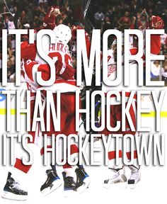 It's more than hockey. It's Hockeytown.