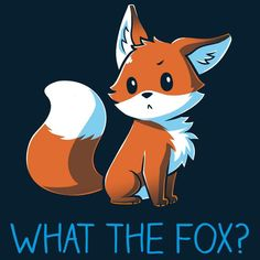 Drawing Man What The Fox? T-Shirt TeeTurtle - What the fox Get the blue What The Fox t-shirt only at TeeTurtle Exclusive graphic designs on super soft cotton tees Cute Fox Drawing, Cute Cartoon Drawings, Cute Animal Drawings, Kawaii Drawings, Anime Animals, Funny Animals, Cute Animals, Bd Design, Cute Animal Quotes