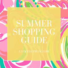 Your complete guide for summer shopping... http://www.luckydayblog.com/2015/06/your-summer-shopping-guide.html