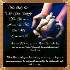Image result for But now, O Jehovah, you are our Father.+ We are the clay, and you are our Potter;* We are all the work of your hand. Psalm 83, Bible Knowledge, Bible Truth, Know The Truth, Bible Verses, Inspirational Scriptures, Jesus Quotes, Jehovah