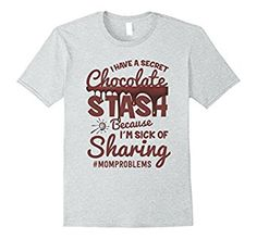 26a7bdf04238 Amazon.com: Mens I Have A Secret Chocolate Stash Because I'm Sick Of  Sharing 2XL Heather Grey: Clothing