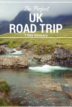7 day itinerary for the perfect UK road trip, including England, Scotland and Wales. Pictured: The Fairy Pools in Scotland.