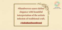 #Handwoven sarees define elegance with beautiful interpretation of the artistic infusion of traditional craft. #IndiaHandloomBrand