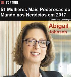 ✔ Brazil SFE Biography®: Abigail Johnson - 51 Mulheres Mais Poderosas do Mundo nos Negócios em 2017