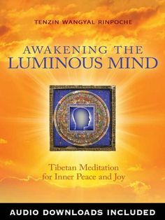 Awakening the Luminous Mind: Tibetan Meditation for Inner Peace and Joy by Tenzin Wangyal Rinpoche,  Tibetan Buddhism http://www.amazon.com/dp/B008DTOL8W/ref=cm_sw_r_pi_dp_JHtQrb1JYAMN3