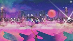 Ganther - Time Travelers (Audio)
