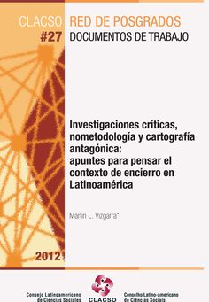 Descargalo en http://bibliotecavirtual.clacso.org.ar/clacso/posgrados/20121228111411/OPMartinLVizgarra27.pdf #Epistemologia #Metodologia #Sujeto #Investigacion #Carceles #Educacion #Antropologia #AmericaLatina